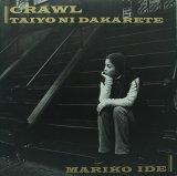 MARIKO IDE/CRAWL