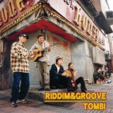 TOMBI/RIDDIM & GROOVE