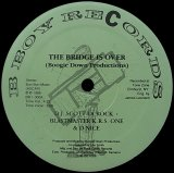 BOOGIE DOWN PRODUCTIONS/THE BRIDGE IS OVER