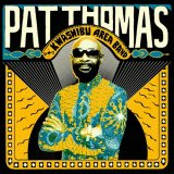 PAT THOMAS AND KWASHIBU AREA BAND/S.T.