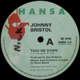 JOHNNY BRISTOL/TAKE ME DOWN