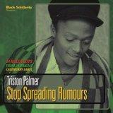 TRISTON PALMER/STOP SPREADING RUMOURS