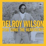 DELROY WILSON/HERE COMES THE HEARTACHES