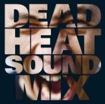 DEAD HEAT SOUND/DEAD HEAT SOUND MIX