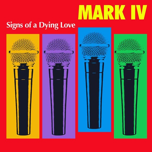 MARK IV/SIGNS OF A DYING LOVE