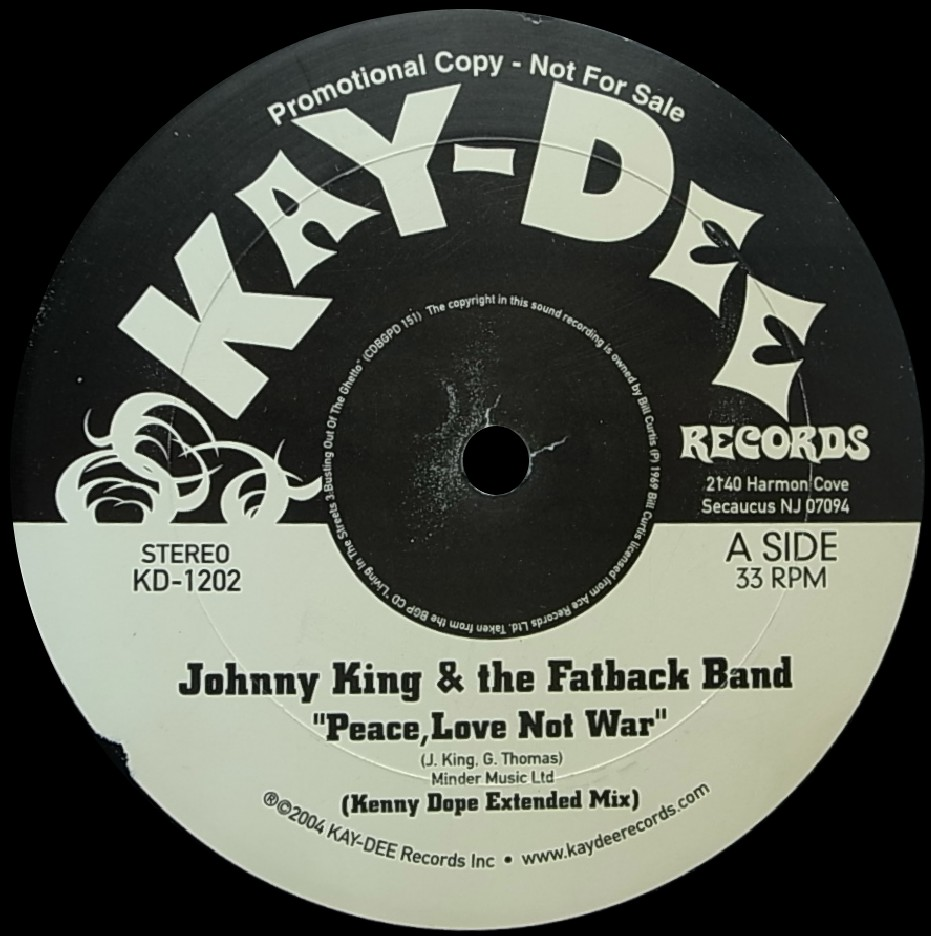 JOHNNY KING & THE FATBACK BAND/PEACE, LOVE NOT WAR