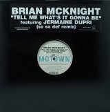 BRIAN MCKNIGHT/TELL ME WHAT'S IT GONNA BE(SO SO DEF REMIX)