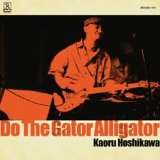 KAORU HOSHIKAWA(星川 薫)/DO THE GATOR ALLIGATOR