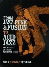 SNOW BOY/FROM JAZZ FUNK & FUSION TO ACID JAZZ