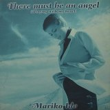 MARIKO IDE/THERE MUST BE AN ANGEL