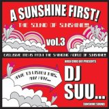 DJ SUU.../A SUNSHINE FIRST! VOL.3