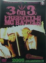 3 ON 3 FREESTYLE MC BATTLE:2006 GRANDPRIX