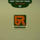 "【SALE】HARRY ""CHOO CHOO"" ROMERO/NIGHT @ THE BLACK"