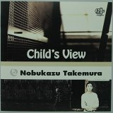 NOBUKAZU TAKEMURA/CHILD'S VIEW
