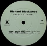 RICHARD BLACKWOOD/MAMA-WHO DA MAN?