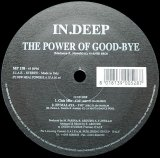 INDEEP/THE POWER OF GOOD BYE