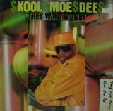 KOOL MOE DEE/THEY WANT MONEY