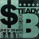 STEADY B/PAY ME BABY