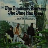 THE CHAMBERS BROTHERS/THE TIME HAS COME