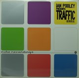 【SALE】IAN POOLEY PRESENTS TRAFFIC