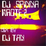 DJ TAN/DJ SPINNA WROTE vol.2