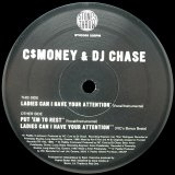C$MONEY & DJ CHASE/LADIES CAN I HAVE YOUR ATTENTION