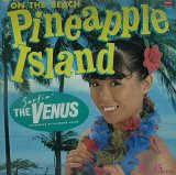 【SALE】THE VENUS/PINEAPPLE ISLAND