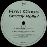 FIRST CLASS/STRICTLY ROLLIN'