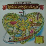 MINORU MUKAIYA/WELCOME TO THE MINORU'S LAND