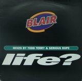 BLAIR/LIFE?