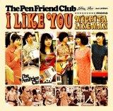 THE PEN FRIEND CLUB/I LIKE YOU