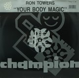 RON TOWERS/YOUR BODY MAGIC