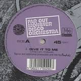 THE FAR OUT MONSTER DISCO ORCHESTRA/GIVE IT TO ME(ANDRES/DJ SPINNA REMIX)