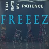 FREEEZ/THAT BEATS MY PATIENCE
