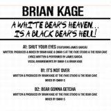 BRIAN KAGE/WHITE BEAR'S HEAVEN... IS A BLACK BEAR'S HELL!