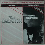 21ST CREATION/TAILGATE/EDDIE KENDRICKS/BORN AGAIN