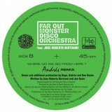 FAR OUT MONSTER DISCO ORCHESTRA/WHERE DO WE GO FROM HERE? (DEGO & ANDRES REMIX)