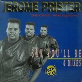 JEROME PRISTER/SAY YOU'LL BE 4  MIXES