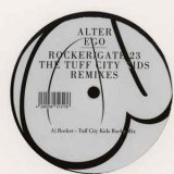 ALTER EGO/ROCKER/GATE 23 (TUFF CITY KIDS REMIXES)