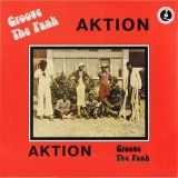 AKTION/GROOVE THE FUNK