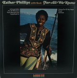 ESTHER PHILLIPS/FOR ALL WE KNOW