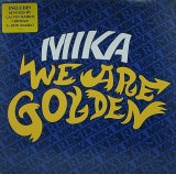MIKA/WE ARE GOLDEN