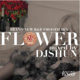 DJ SHUN/FLOWER VOL.26