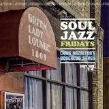CHRIS HAZELTON'S BOOGALOO 7/Soul Jazz Fridays
