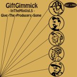 GIFT GIMMICK DJ'S/In The Mix vol.5 -Give The Producers Some-
