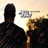 MILES BONNY/LET IT OUT EP