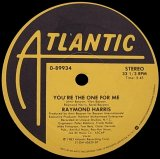 RAYMOND HARRIS/YOU'RE THE ONE FOR ME