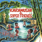 KARAMUSHI & SuperFriends/壱