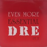 DR. DRE/EVEN MORE ESSENTIAL DRE PT.2