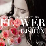 DJ SHUN/FLOWER VOL.30